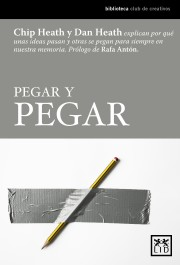 PEGAR Y PEGAR de HEATH CHIP y HEATH DAN